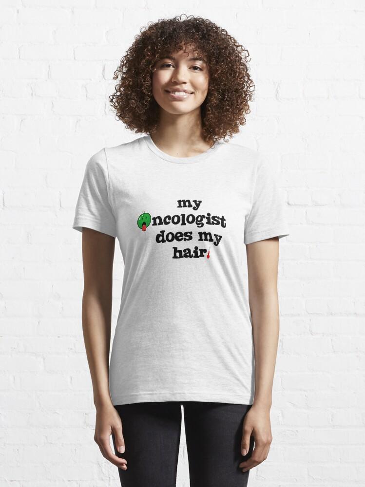 T-shirt essentiel ''Mon oncologue me coiffe.': autre vue