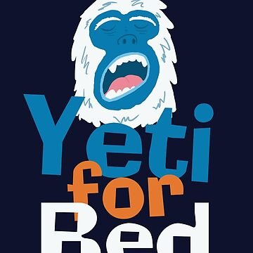 Yeti for Bed by Corncheese