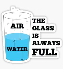The glass is always full. Sticker