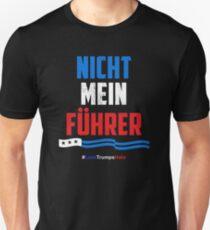 5dcb4ffb4bb9bb Nicht Mein Führer - Nicht mein Präsident Unisex T-Shirt