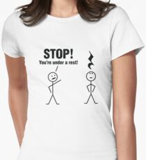 Stop! You're under a rest! Women's Fitted T-Shirt