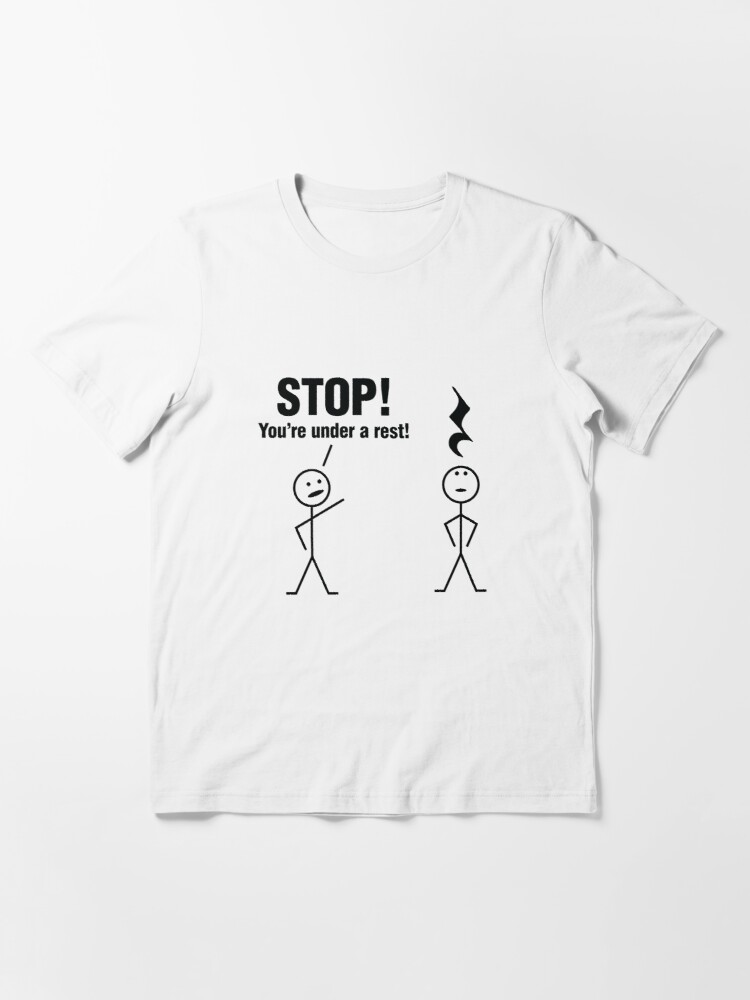 Alternate view of Stop! You're under a rest! Essential T-Shirt
