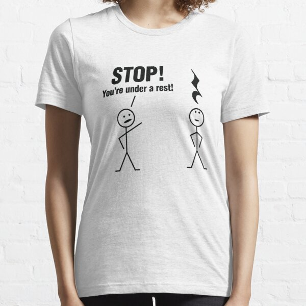 Stop! You're under a rest! Essential T-Shirt