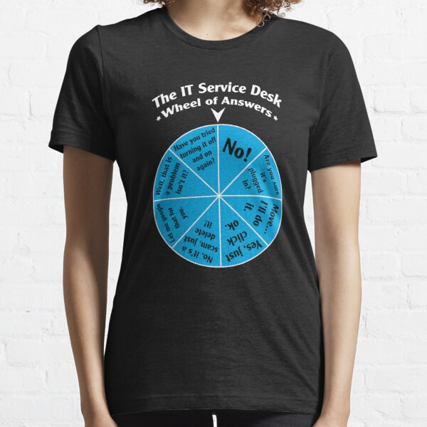 The IT Service Desk Wheel of Answers. Essential T-Shirt