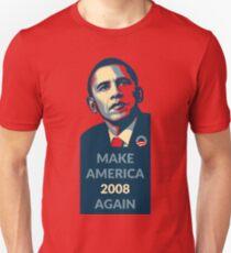 Make America 2008 Again Unisex T-Shirt