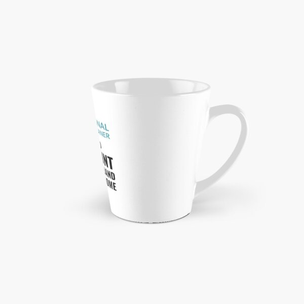 Professional Chimney Cleaner  - Funny And Witty Tall Mug
