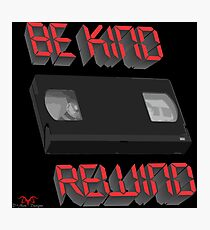Be Kind Rewind Ver. 9 Photographic Print