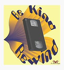 Be Kind Rewind Ver. 3 Photographic Print