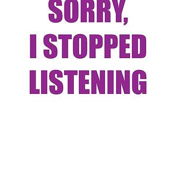 Sorry, I Stopped Listening by DigitalPokemon