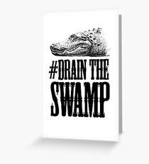 Drain The Swamp Greeting Card