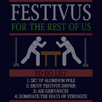 Festivus To Do List - Ugly Christmas Shirt by bestnevermade
