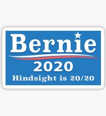 Bernie 2020 - Hindsight is 20/20 Sticker