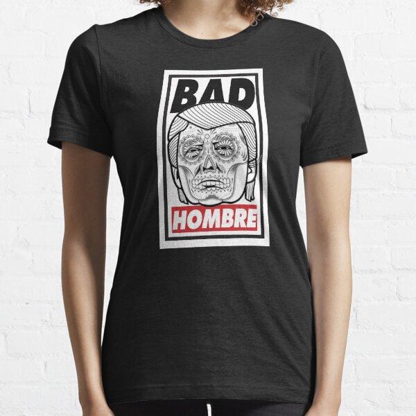 Bad Hombre Essential T-Shirt