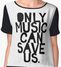 ONLY MUSIC CAN SAVE US! Chiffon Top