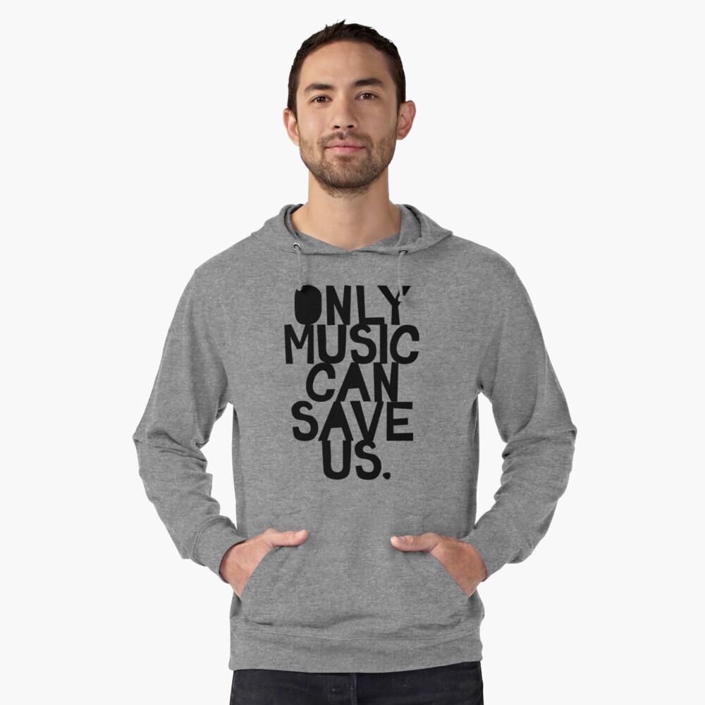 ONLY MUSIC CAN SAVE US! Lightweight Hoodie Front