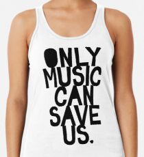 ONLY MUSIC CAN SAVE US! Women's Tank Top