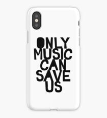 ONLY MUSIC CAN SAVE US! iPhone Case/Skin