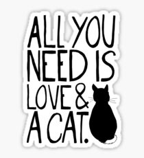 All You Need Is Love and A Cat Sticker
