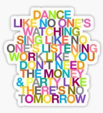 DANCE LIKE THERE'S NO TOMORROW Sticker