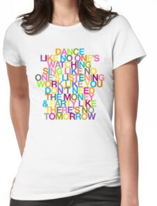 DANCE LIKE THERE'S NO TOMORROW Womens Fitted T-Shirt