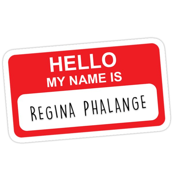 Quot Hello My Name Is Regina Phalange Quot Stickers By Funkythings