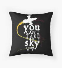 You can't take the sky from me - white text variant Throw Pillow