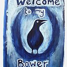 Welcome to my Bower by Thea T