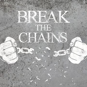 Break the Chains by FR3DXVII
