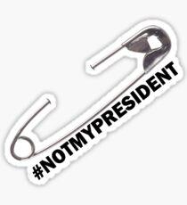 #NOTMYPRESIDENT Safety Pin Solidarity movement Sticker