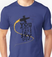 You can't take the sky from me.  Unisex T-Shirt