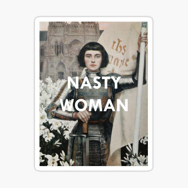 Nasty Woman: Jeanne D'arc  Sticker