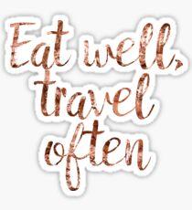 Eat well, travel often Sticker