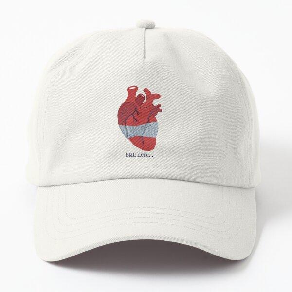 Still here... (on white) Dad Hat