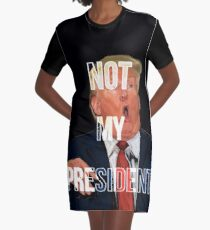 Not my President Graphic T-Shirt Dress