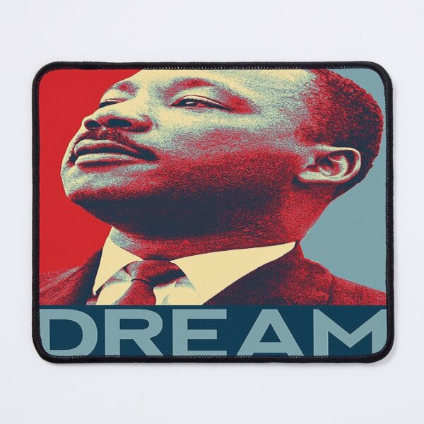 Martin Luther King Jr - I have a Dream Mouse Pad