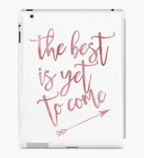 The best is yet to come quote arrow pink iPad Case/Skin