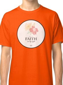 Faith Quote Classic T-Shirt