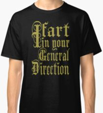 Monty Python - I Fart In Your General Direction Classic T-Shirt