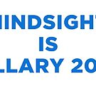 hindsight is hillary 2020 by Val Goretsky