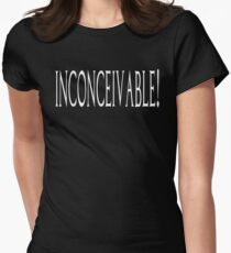 Inconceivable! - The Princess Bride Quote Women's Fitted T-Shirt