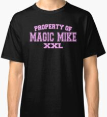 Property Of Magic Mike XXL Classic T-Shirt