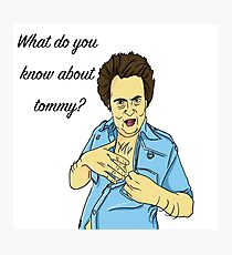 What do you know about tommy? - Bob fossil Photographic Print