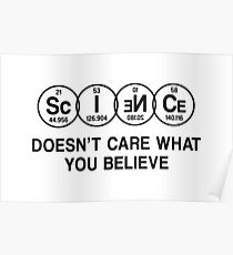 Science Doesn't Care What You Believe (Black) Poster