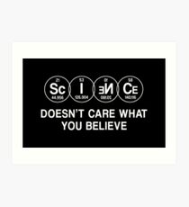 Science Doesn't Care What You Believe (White) Art Print