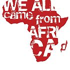 We All Came From Africa by Jaime Cornejo