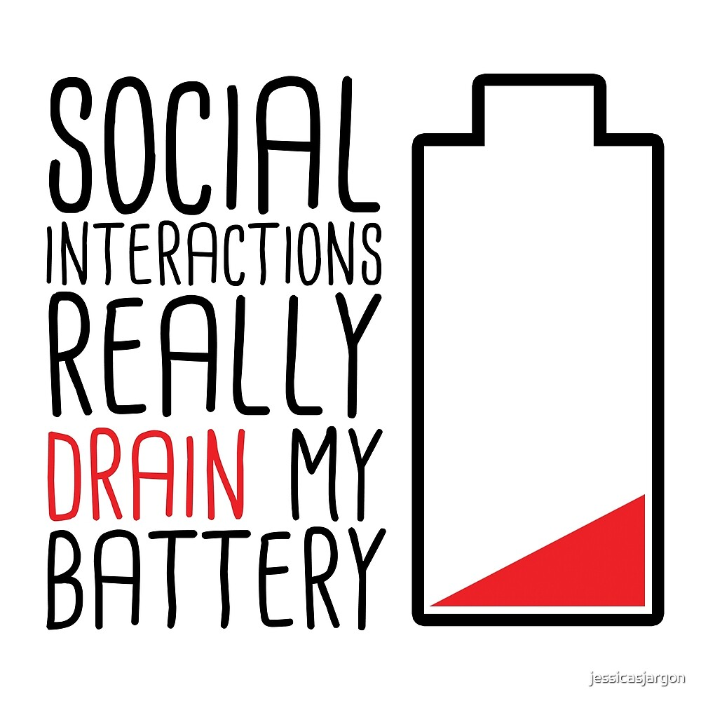 Social Interactions Really Drain My Battery - White by jessicasjargon