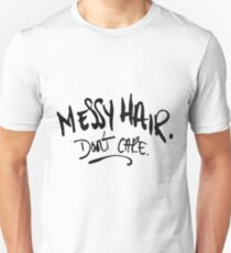messy hair don't care T-Shirt