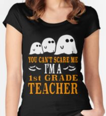 Cute Teacher Halloween Shirt You Can't Scare Me Im A 1st Grade 1 Teacher Funny Gift Women's Fitted Scoop T-Shirt