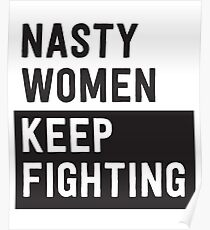 Nasty Women Keep Fighting Poster
