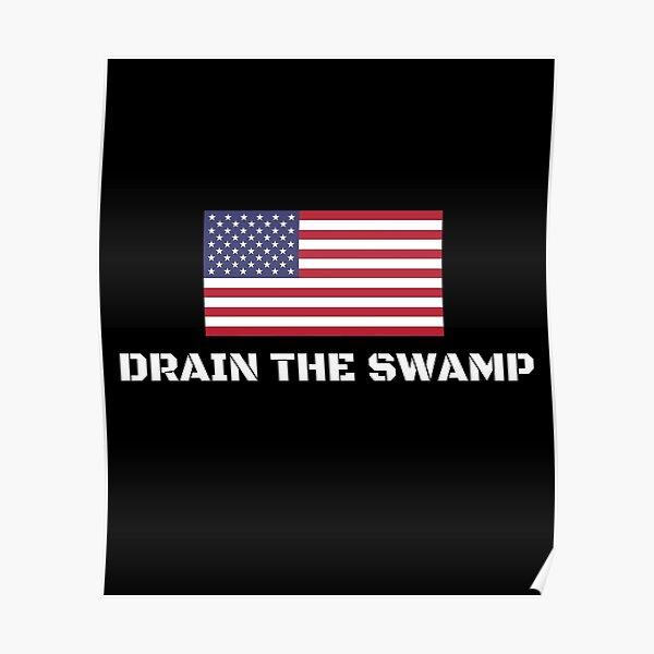 Drain The Swamp Donald Trump President 2016 Poster